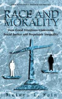 Race and Morality: How Good Intentions Undermine Social Justice and Perpetuate Inequality...