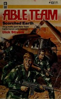 Scorched Earth (Able Team  13) by Dick Stivers - 1984-07-01