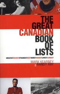 The Great Canadian Book of Lists by  Randy  Mark; Ray - Paperback - Signed First Edition - 1999 - from Bruce McLeod and Biblio.com