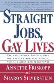 Straight Jobs, Gay Lives. Gay and Lesbian Professionals, the Harvard Business School, and the American Workplace