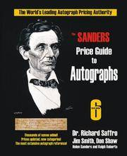 The Sanders Price Guide to Autographs: The World's Leading Autograph Pricing Authority, Sixth...