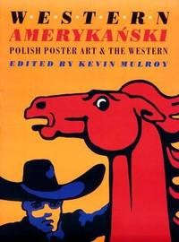 Western Amerykanski : Polish Poster Art and the Western