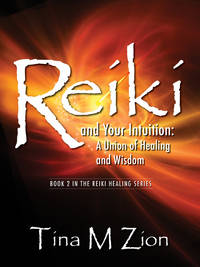 REIKI AND YOUR INTUITION: A Union Of Healing & Wisdom (O)