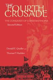 The Fourth Crusade: The Conquest of Constantinople (The Middle Ages Series) by Queller, Donald E.; Madden, Thomas F