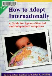 How to Adopt Internationally: A Field Guide to Agency-Directed and Independent Adoptions
