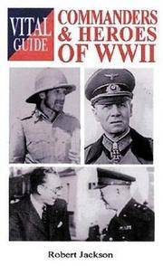 Commanders & Heroes of World War II Vital Guide