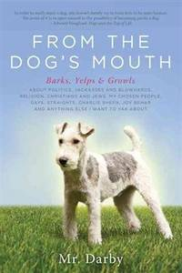 From the Dog's Mouth: Barks, Yelps and Growls