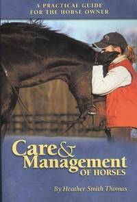 Care and Management of Horses  A Practical Guide for the Horse Owner