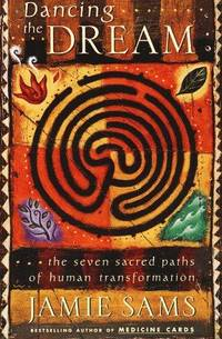DANCING THE DREAM: The Seven Sacred Paths Of Human Transformation [SIGNED]
