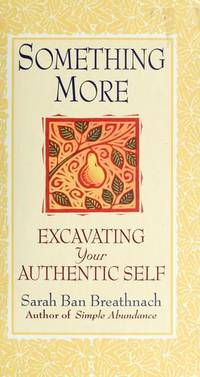Something More; Excavating Your Authentic Self