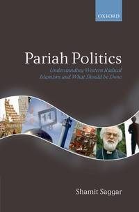 Pariah Politics: Understanding Western Radical Islamism and What Should be Done