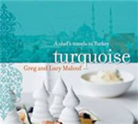 Turquoise: A Chef's Travels Through Turkey