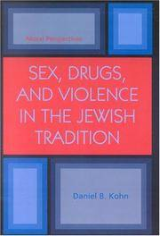 Sex, Drugs, and Violence in the Jewish Tradition: Moral Perspectives by  Daniel B Kohl - Paperback - (2004). - from Biblioceros Books and Biblio.com