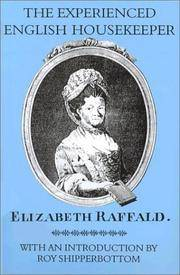 The Experienced English Housekeeper (Southover Press Historic Cookery and Housekeeping) by Raffald, Elizabeth; Shipperbottom, Roy - 1997