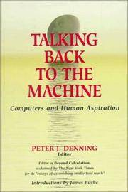 TALKING BACK TO THE MACHINE : COMPUTERS & HUMAN ASPIRATION by DENNING P.J - Hardcover - from Students Textbooks and Biblio.com
