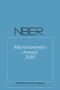 NBER Macroeconomics Annual 2010: Volume 25 (Volume 25) (National Bureau of Economic Research...