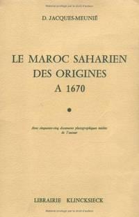 Le Maroc saharien des origines à 1670 (French Edition)