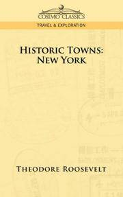 Historic towns by roosevelt theodore image of historic towns new york freerunsca Images