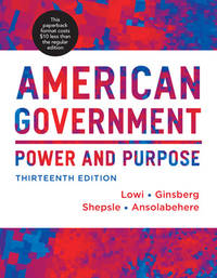 image of American Government: Power and Purpose (Thirteenth Full Edition (with policy chapters))