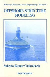 Offshore Structure Modeling (Advanced Series on Ocean Engineering ; V. 9)