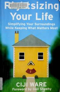 RIGHTSIZING YOUR LIFE: The Midlife Guide To Simplifying Your Surroundings While Keeping What Matters Most