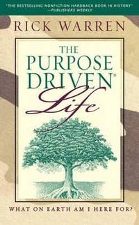 image of The Purpose Driven Life: What on Earth am I Here For?