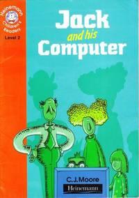Jack and His Computer (Heinemann Children's Readers)