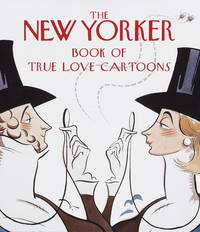 The New Yorker Book Of True Love Cartoons