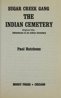 The Indian Cemetery (Sugar Creek Gang #11) by  Paul Hutchens - Paperback - Twenty-second Printing - 1967 - from Second Chance Books & Comics (SKU: 132510)