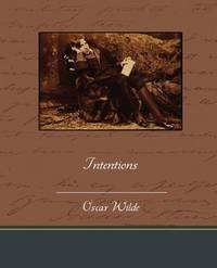 Intentions by Oscar Wilde - Paperback - 2010-02-04 - from Books Express and Biblio.com
