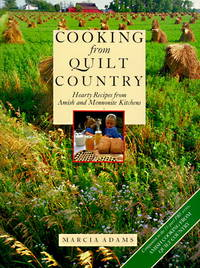 Cooking from Quilt Country: Hearty Recipes from Amish and Mennonite Kitchens
