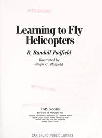Learning to Fly Helicopters (Tab Practical Flying Series)