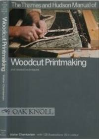 The Thames and Hudson manual of woodcut printmaking and related techniques (The Thames and Hudson...