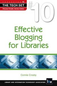 Effective Blogging for Libraries (The Tech Set)
