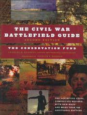 The Civil War Battlefield Guide: The Definitive Guide, Completely Revised, with