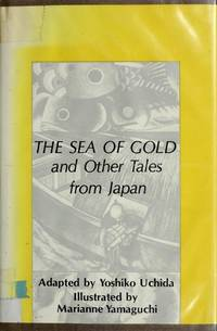 The Sea of Gold and other Tales from Japan (Gregg Press Childrens Literature series) by Yoshiko Uchida - Hardcover - from allianz (SKU: 0839826133[go])