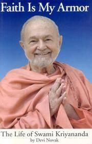 Faith is My Armor: The Life of Swami Kriyananda