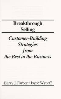 Breakthrough Selling : Customer-Building Strategies from the Best in the Business by  Barry J Farber - from Better World Books  (SKU: 38621102-6)