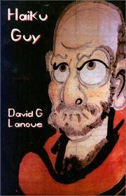 Haiku Guy (Soffietto Editions) by  David G Lanoue - from Better World Books  and Biblio.com