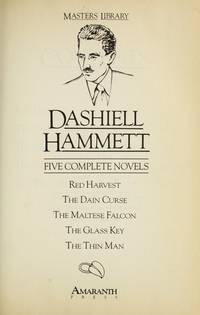 Dashiell Hammett - Five Complete Novels Red Harvest; the Dain Curse; the  Maltese Falcon; the Glass Key; the Thin Man by  Dashiell Hammett - Hardcover - Omnibus Edition - 1986 - from Time Traveler Books and Biblio.co.uk