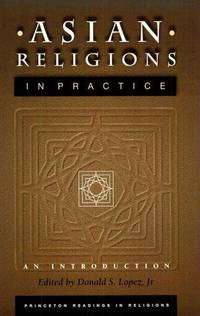 Asian Religions in Practice: An Introduction