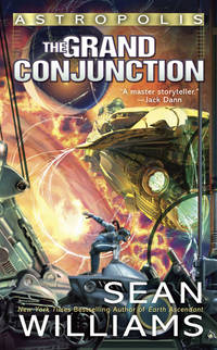 The Grand Conjunction: Astropolis (Ace Science Fiction)