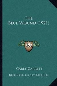 The Blue Wound (1921) by Garet Garrett - Paperback - 2010-09-10 - from Ergodebooks (SKU: SONG1165091135)