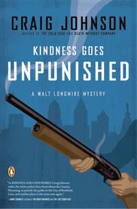 Kindness Goes Unpunished, A Walt Longmire Mystery (Signed)