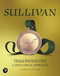 Trigonometry: A Unit Circle Approach (11th Edition)