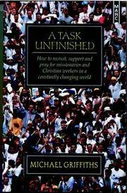 A Task Unfinished by Griffiths, Michael - 1996-10-18