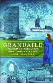 Granuaile: Ireland's Pirate Queen, Grace O'Malley c. 1530 - 1603