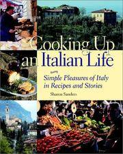 Cooking Up an Italian Life : Simple Pleasures of Italy in Recipes and Stories