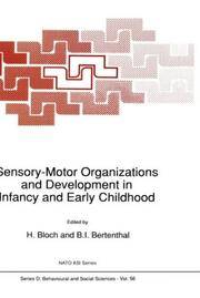 Sensory-Motor Organizations And Development In Infancy And Early Childhood