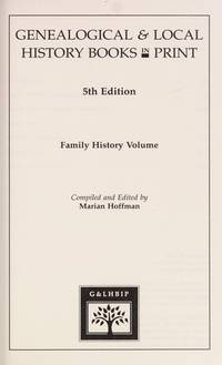 Genealogical And Local History Books In Print : Family History Volume